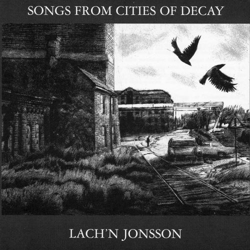 Lach'n Jonsson - Songs from cities of decay